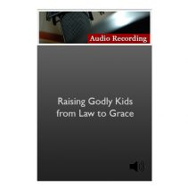 store images_0010_Raising Godly Kids from Law to Grace