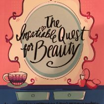 The insatiable quest for beauty