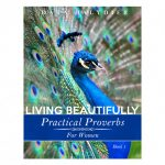 Living Beautifully Practical Proverbs